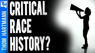 Critical Race Theory: Why Aren't We Teaching Honest History?