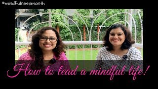 How to lead a mindful life!