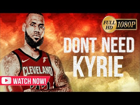Lebron james do it myself 2017 18 cavs highlights lebron james mix i dont need kyrie 2017 18 cleveland cavaliers highlights solutioingenieria Gallery
