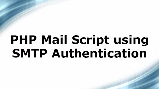 PHP Mail Script using SMTP Authentication