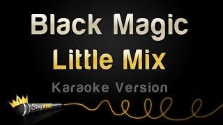 Little Mix - Black Magic (Karaoke Version)