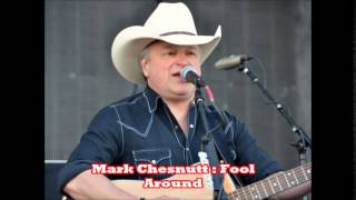 Mark Chesnutt : Fool Around