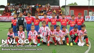 NVLOG 8 : Semifinal GMSA U8 vs ATKL LIONS U8 Malaysia
