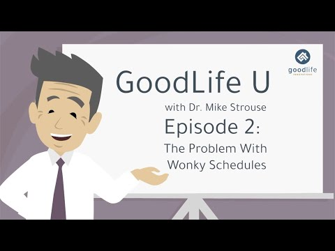 GoodLife U Episode 2: The Problem With Wonky Schedules