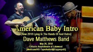 "Dave Matthews Band - ""American Baby Intro"" (Outro) - 5/26/18 - [Multicam/HQ-Audio] -  Atlanta"