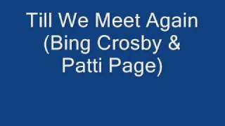 Till We Meet Again    (Bing Crosby & Patti Page)