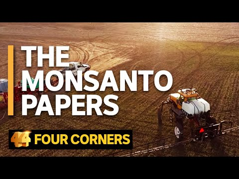 The secret tactics Monsanto used to protect Roundup, its star product | Four Corners - ABC News Australia (2018) 42min