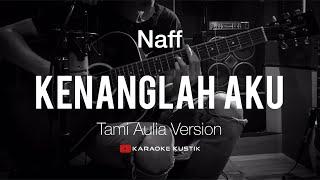 Naff   Kenanglah Aku ( Akustik Karaoke ) Tami Aulia Version | Tanpa VocalBacking Track