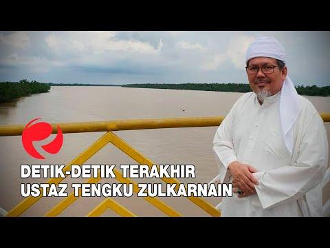 Detik-detik Terakhir Ustaz Tengku Zulkarnain