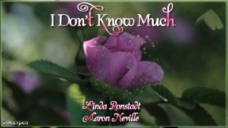 I Don't Know Much - Linda Ronstadt & Aaron Neville