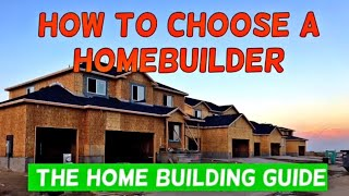 How to choose a home builder. The home building process of buying a new home. Home building tips