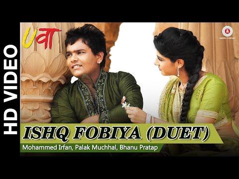 Ishq Fobiya (duet)  Mohammed Irfan