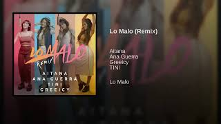 Aitana, Ana Guerra, Greeicy, TINI   Lo Malo (Remix)