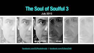 The Soul of Soulful 3 DJ by Paulo Arruda & DJ ienz