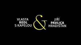 Jiří Pavlica / Hradišťan & Vlasta Redl / kapela (FULL HD)
