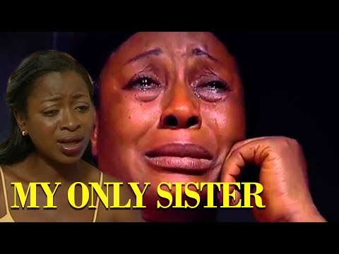 My Only Sister || Latest Nollywood 2017 Movies || AnekeTwins tv