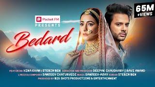 Bedard (Official Video)   Hina Khan   Stebin Ben   Sanjeev-Ajay   Pocket FM