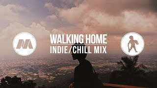 'Walking Home' Indie/Chill Mix