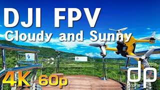 DJI FPV - Cloudy and Sunny Day