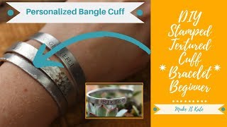 Beginner Hand Stamped Cuff Tutorial (Mothers Day Gift Idea)