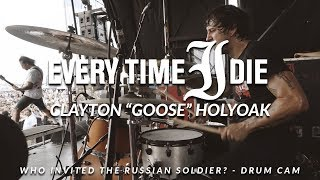 """Clayton """"Goose"""" Holyoak of Every Time I Die (Russian Soldier? - Drum Cam)"""