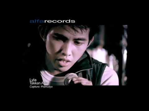 Lyla - Takkan Ada [Official Music Video]