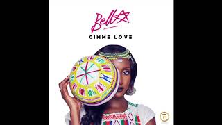 BELLA   GIMME LOVE (OFFICIAL AUDIO)