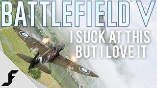 I suck at this... Battlefield 5
