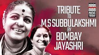 Tribute to M S Subbulakshmi by Bombay Jayashri Jukebox