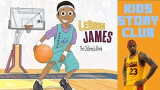 LeBron James: The Boy Who Became King Children's Book   NBA Playoffs Books Read Aloud