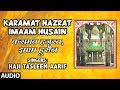 KARAMAT HAZRAT IMAAM HUSAIN : HAJI TASLEEM AARIF Full (Audio ) Song || T-Series Islamic Music
