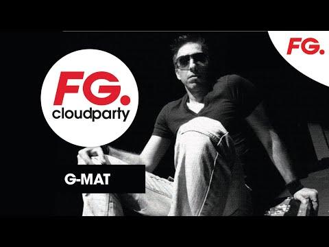 G-MAT | FG CLOUD PARTY | LIVE DJ MIX | RADIO FG