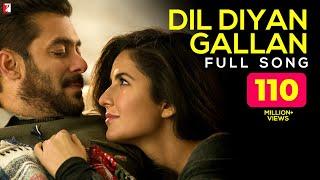 Dil Diyan Gallan   Full Song | Tiger Zinda Hai | Salman Khan | Katrina Kaif | Atif Aslam