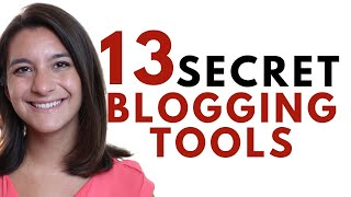 13 Blogging Tools You Probably Didn't Know Existed | Resources for New Bloggers
