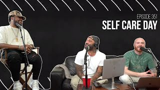 The Joe Budden Podcast - Self Care Day