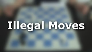 04 - Illegal Moves (What is an Illegal Move?) | Chess