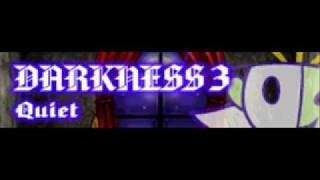 DARKNESS 3 「Quiet LONG」