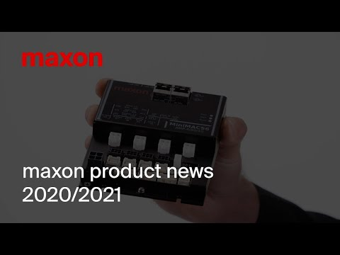maxon product news 2020/2021