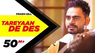Tareyaan De Des ( Full Video ) | Prabh Gill | Maninder Kailey