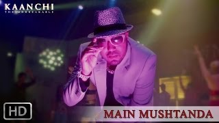Mushtanda - Song Video - Kaanchi