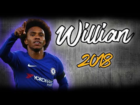 Willian 2018 - Skills & Goals | HD