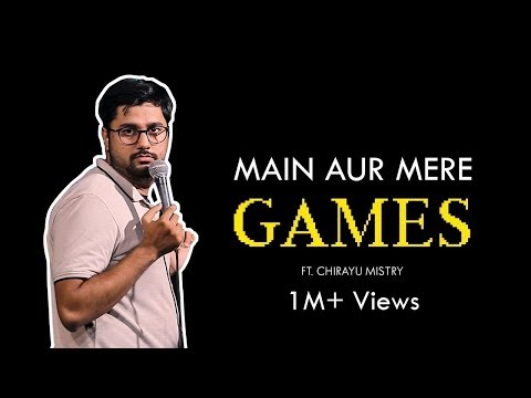 Main aur Mere Games | Stand-Up Comedy by Chirayu Mistry