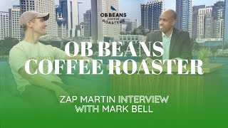 OB Beans Coffee San Diego – Farm to Cup: Zap Martin interview with Mark Bell