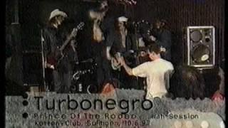 Turbonegro Wah Wah Session Live 1997 06 10 Part2 Hobbit Mofa Prince of Rodeo