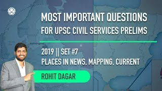 Set 7    Most important Questions for UPSC Civil Services by Rohit Dagar