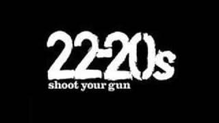 22-20's - Shoot Your Gun