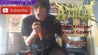 Attila - Fake Friends (Vocal Cover)