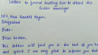 Write a letter to your friend inviting him to attend your sister marriage || Informal letter