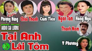 Tại Anh Lái Tôm - Cải Lương Audio - Châu Thanh, Phượng Hằng, Cẩm Tiên, Ngân Tâm, Thanh Nam, Hồng Nga