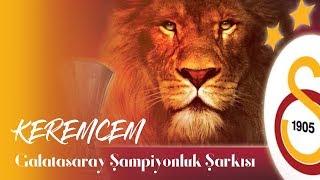 """KeremCem - """"Galatasaray Şampiyonluk Şarkısı"""" (Full Vers.)"""